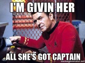 im-givin-her-all-shes-got-captain