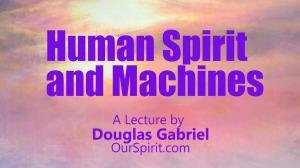 Human Spirit and Machines
