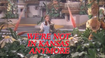 We-are-not-in-Kansas-Anymore1