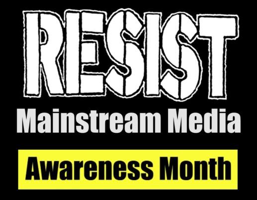 Resist Mainstream media