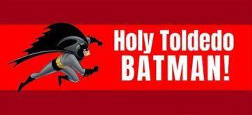 holy toledo batman
