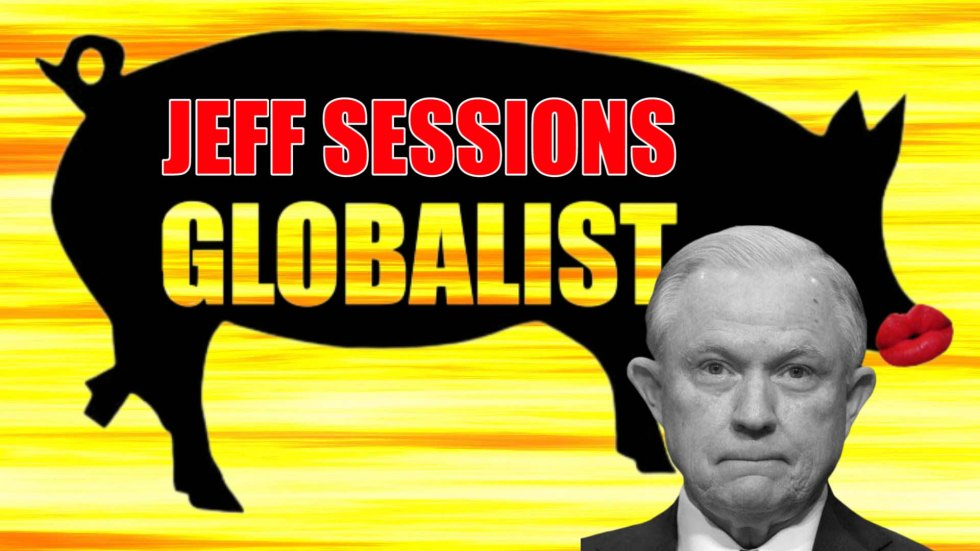Jeff Sessions globalist pig