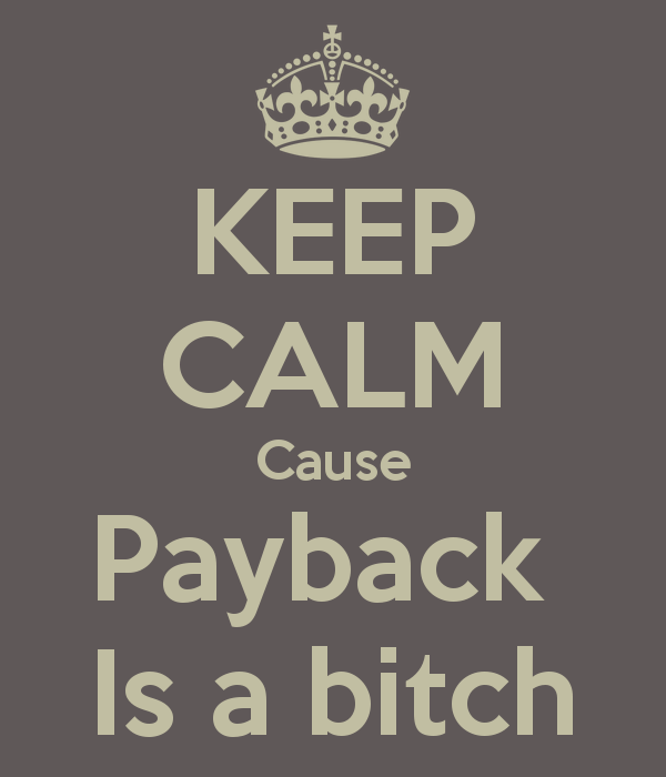 keep-calm-cause-payback-is-a-bitch